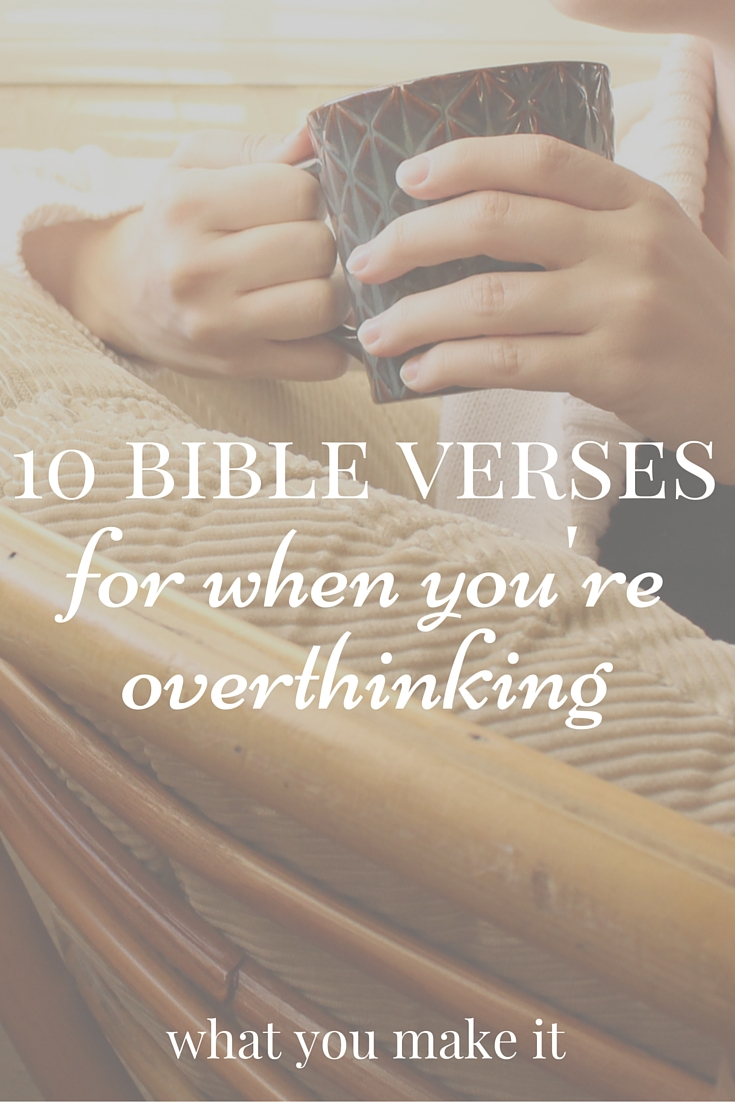 10 bible verses for when you 39 re overthinking what you