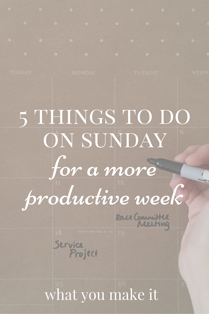 5 things to do on sunday for a more productive week what you make it. Black Bedroom Furniture Sets. Home Design Ideas